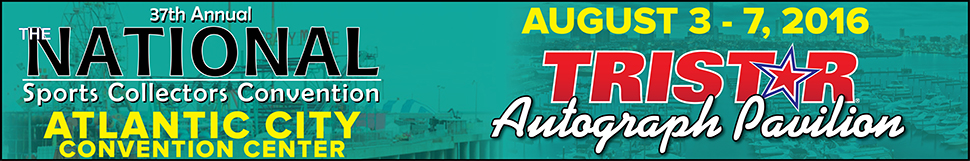 2016 National Sports Collectors Convention - TRISTAR Autograph Pavilion - Atlantic City